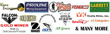 Great Brands from, Keene Engineering, Proline, Tesoro, Fisher Labs, Garrett Metal Detecting, Falcon Metal Detectors Gold DUster, Gold Screw, Vicella Kilns, Gold Miner, Ohaus Scales, IST Diving Products, AP Green Crucibles,